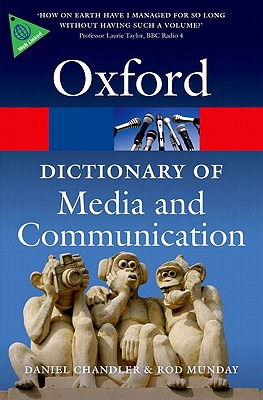 A Dictionary of Media and Communication By Chandler, Daniel/ Munday, Rod