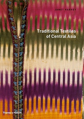 Traditional Textiles of Central Asia By Harvey, Janet