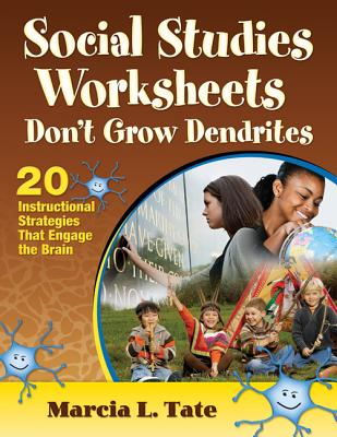 Social Studies Worksheets Don't Grow Dendrites By Tate, Marcia L.
